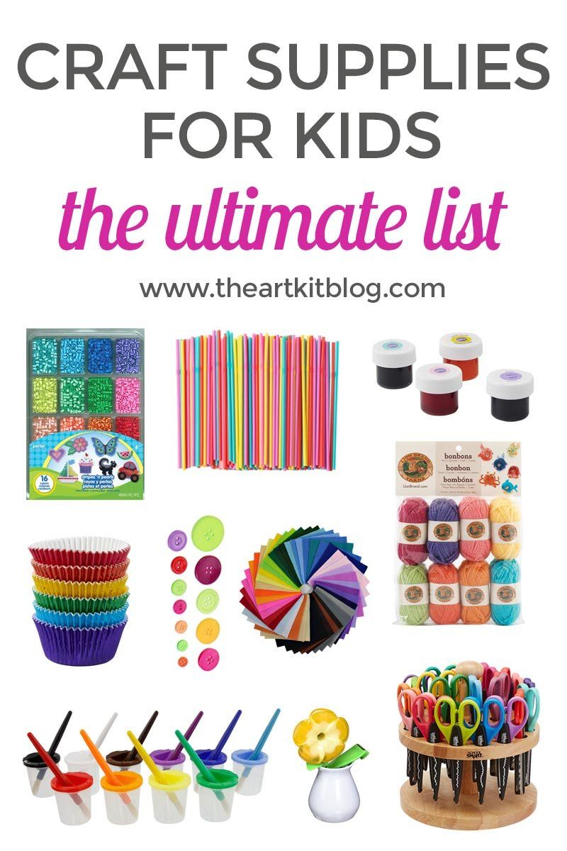 The Ultimate List Of Arts And Crafts Supplies For Kids Kids