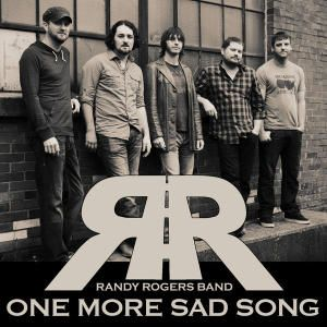 Randy Rogers Band:  One More Sad Song <3 this song!!