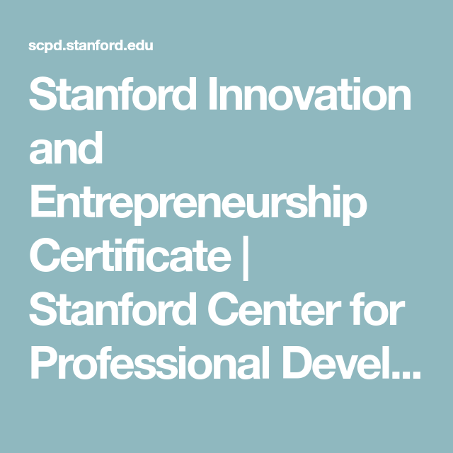 Stanford Innovation And Entrepreneurship Certificate Stanford