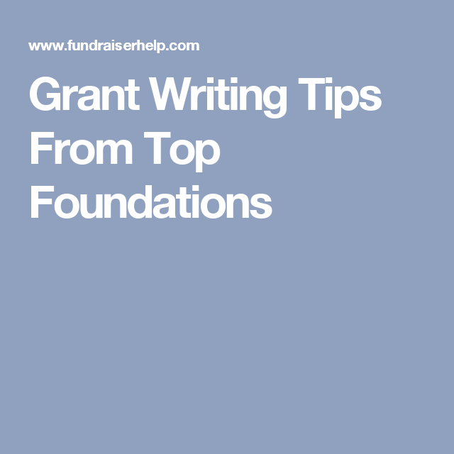 Grant Writing Tips From Top Foundations