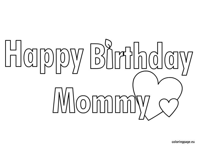 Happy Birthday Mommy Coloring Page Kid Crafts Happy Birthday
