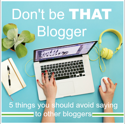 You don't want to become THAT Blogger