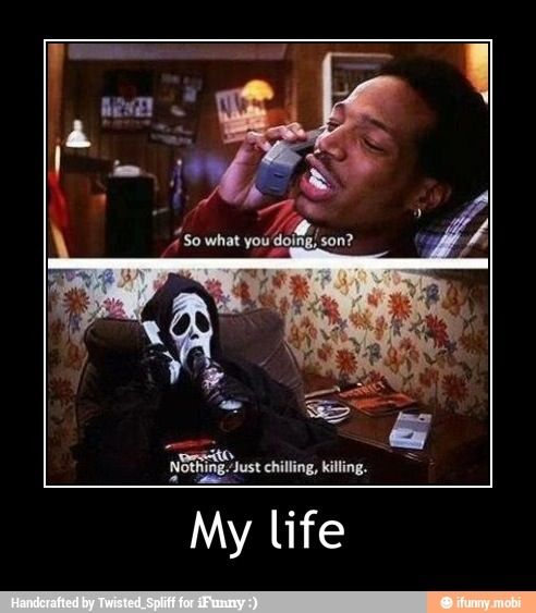 My Life Scary Movie Quotes Scary Movie Memes Movie Quotes Funny