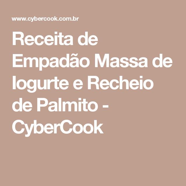 Receita de Empadão Massa de Iogurte e Recheio de Palmito - CyberCook