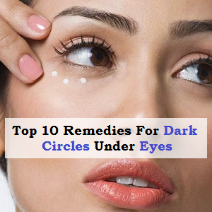Top 10 Home Remedies For Dark Circles Under Eyes | Dark ...