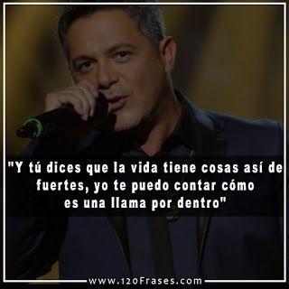 120 Frases De Alejandro Sanz 1 De 5 120 Frases Frases