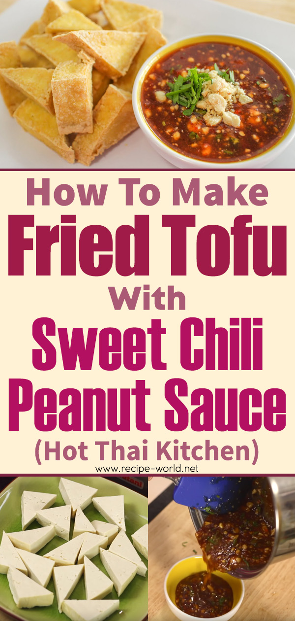 Fried Tofu With Sweet Chili Peanut Sauce Hot Thai Kitchen
