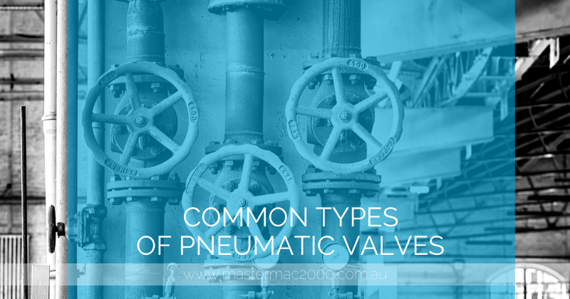Common Types of Pneumatic Valves (With images) Valve