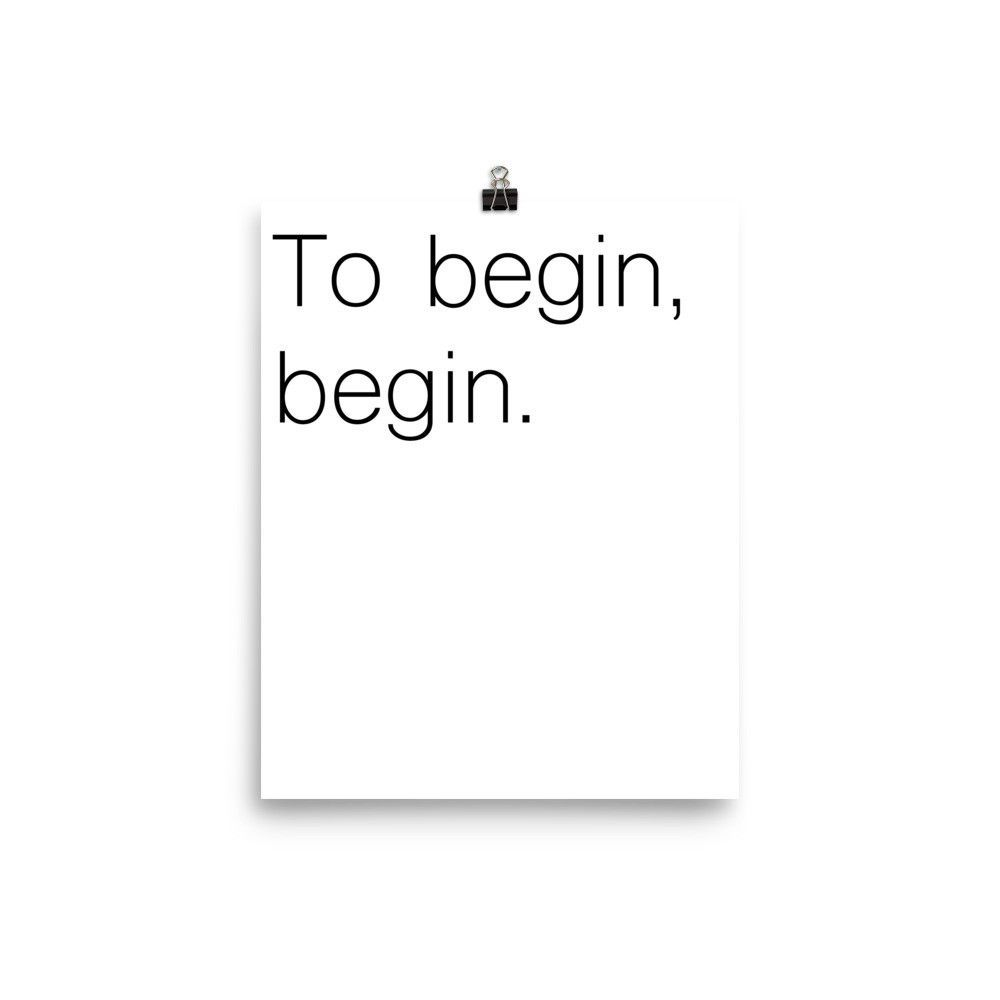 ART: To Begin, Begin Luster Poster