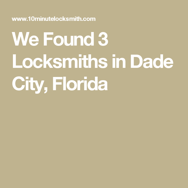 We Found 3 Locksmiths in Dade City, Florida