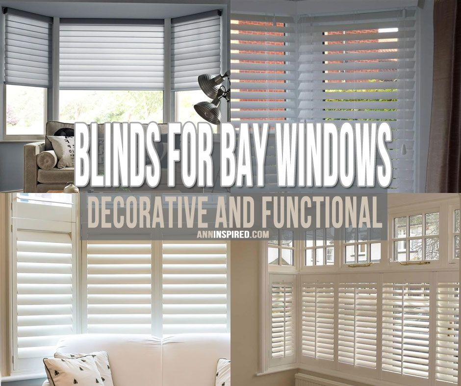 Best Blinds For Bay Windows Ann Inspired In 2020 Bay Window Blinds Blinds Bay Window