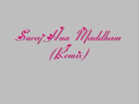 Suraj Hua Maddham Remix Audio Songs Remix Songs