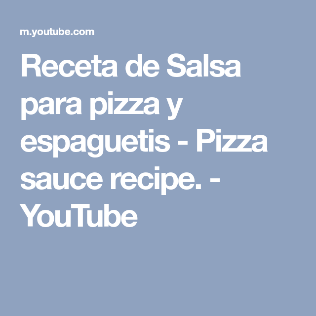Receta de Salsa para pizza y espaguetis - Pizza sauce recipe. - YouTube