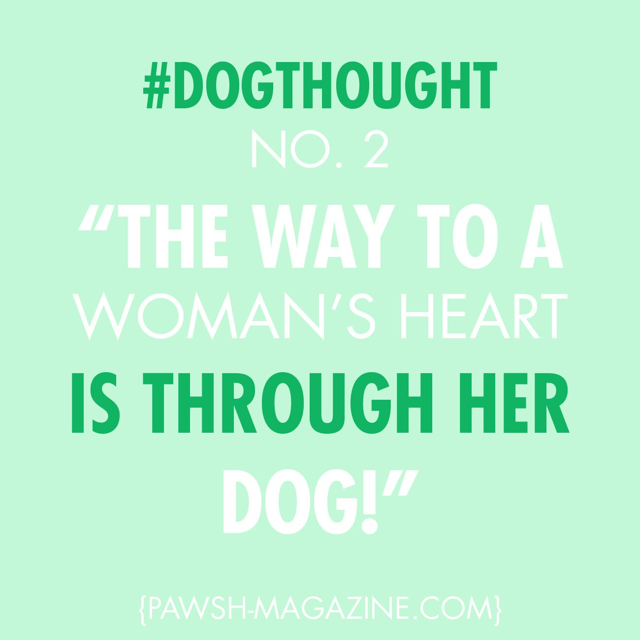 """I Love My Dog Quotes The Way To A Woman's Heart Is Through Her Dog""""  Dog Quotes"""