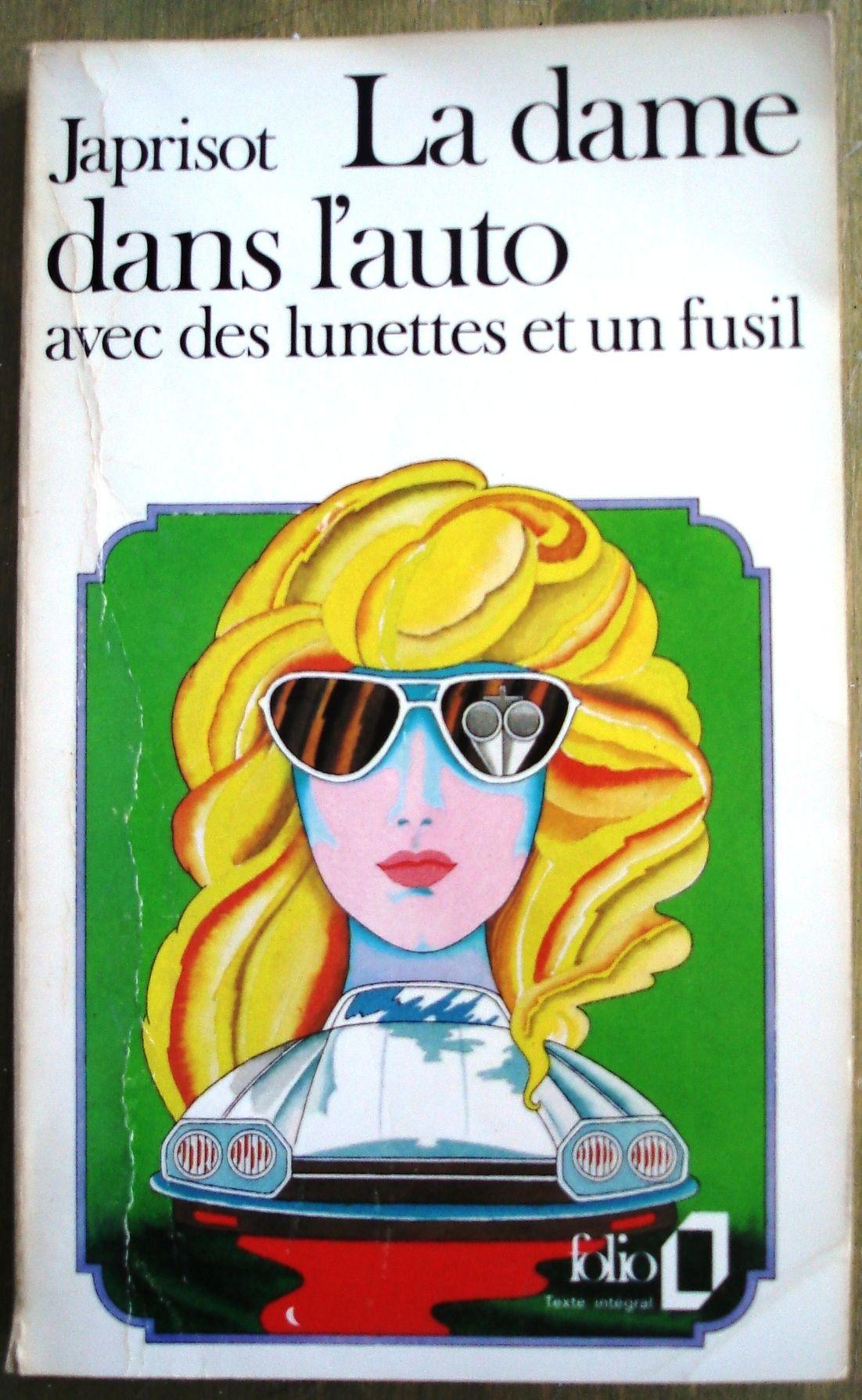 La Dame Dans L Auto Avec Des Lunettes Et Un Fusil Le Meilleur Boucan Par Sebastien Japrisot