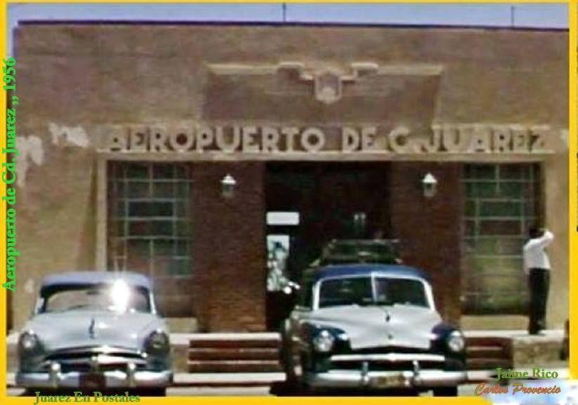 Antiguo Aeropuerto De Ciudad Juarez D Day Juarez El Paso