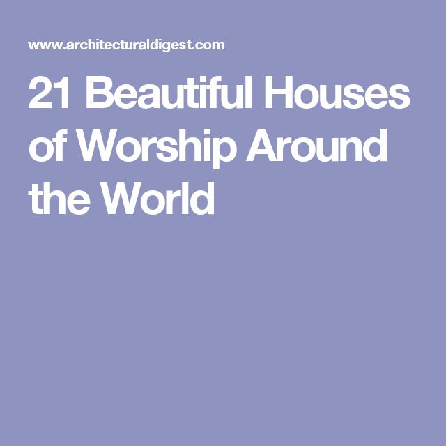 21 Beautiful Houses of Worship Around the World