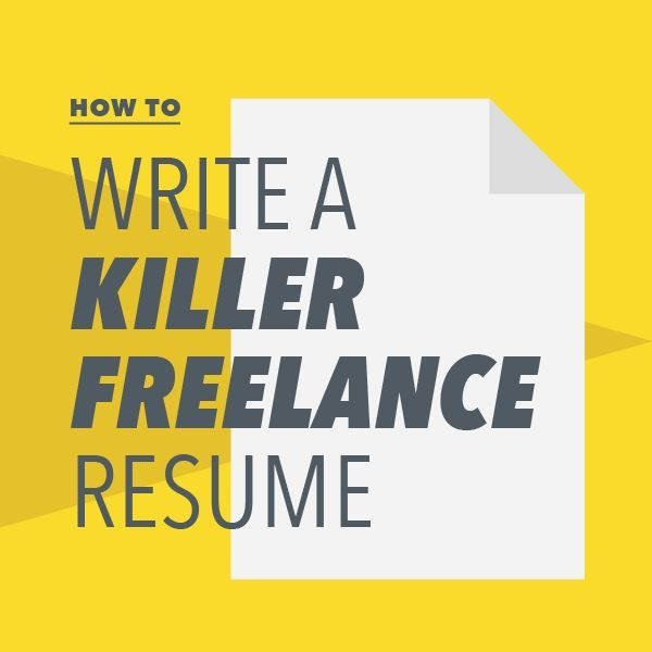 As a freelancer, you are (or should) be constantly looking for new - killer resume samples