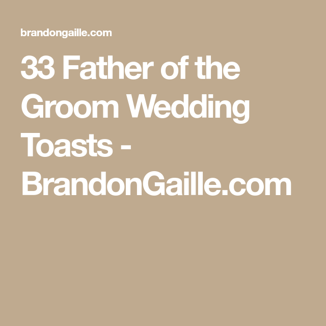 Father Of The Groom Speech: 33 Father Of The Groom Wedding Toasts