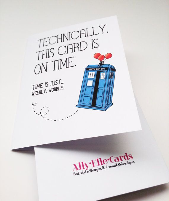 Doctor Who Belated Birthday Card Technically This By Allyellecards Belated Birthday Card Doctor Who Birthday Birthday Cards