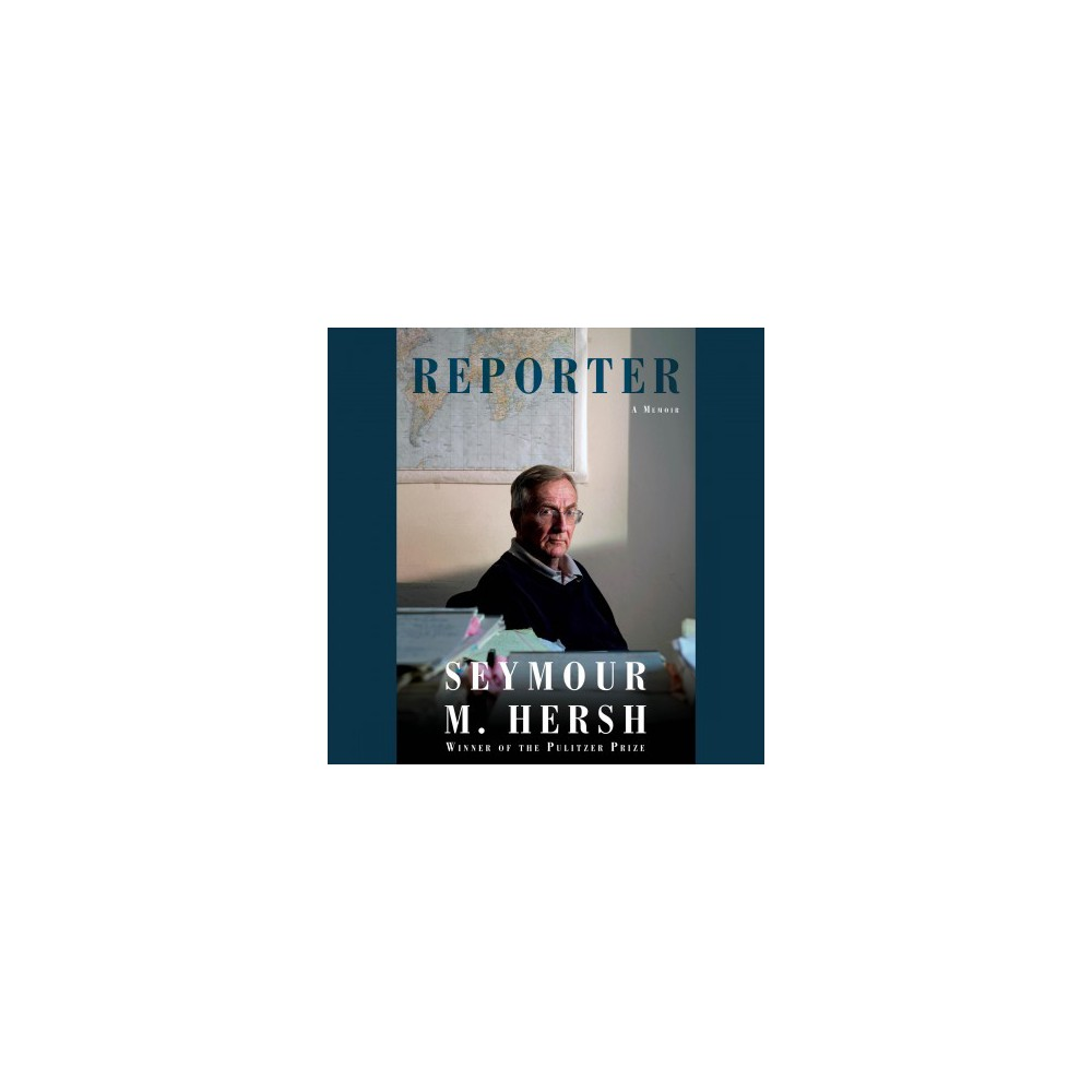Reporter : A Memoir - Unabridged by Seymour M. Hersh (CD/Spoken Word)