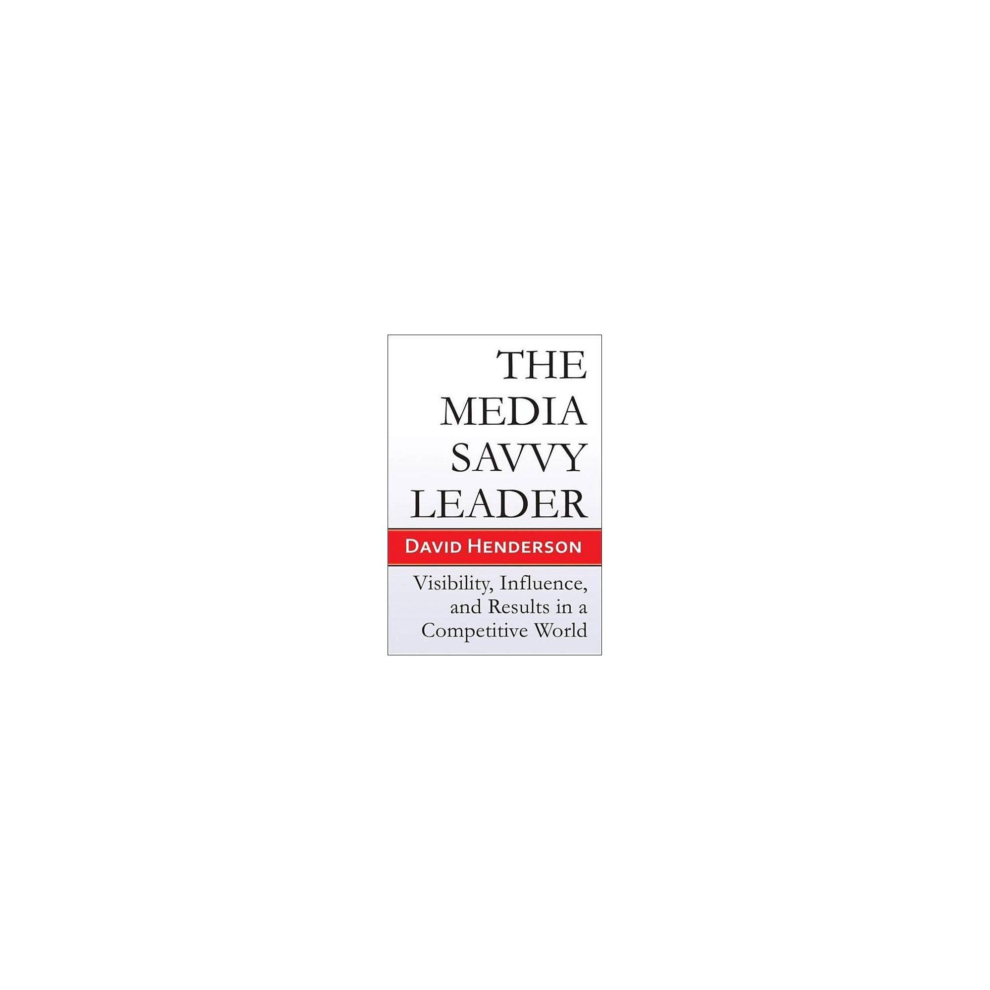 The Media Savvy Leader - by David Henderson (Paperback) #cubanleader