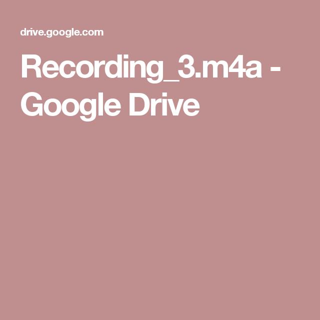 Recording_3.m4a - Google Drive | Palavras