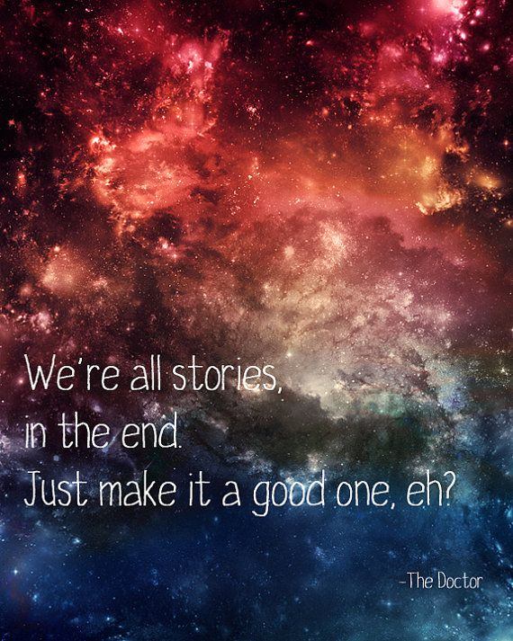 Were All Stories In The End Doctor Who Quote Digital By 1thirteen