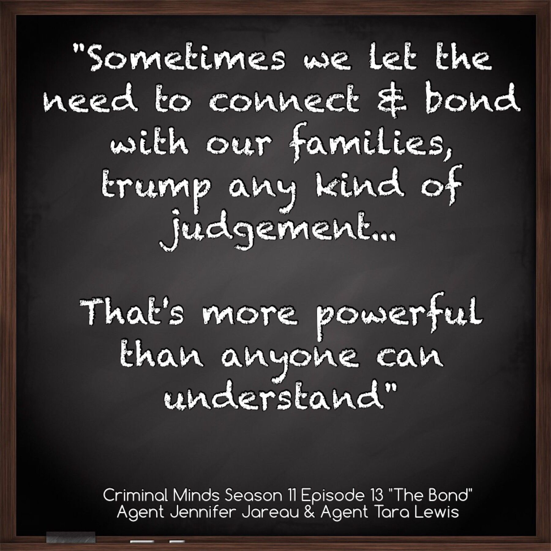 Bond Quotes Criminal Minds  Quote On Family Bondsagents Jennifer Jareau