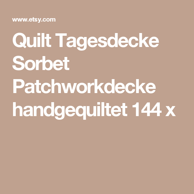 Quilt Tagesdecke Sorbet Patchworkdecke handgequiltet 144 x