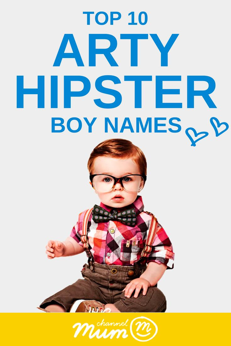 Here are 10 #Arty #Hipster #BoyNames. I love each and ...