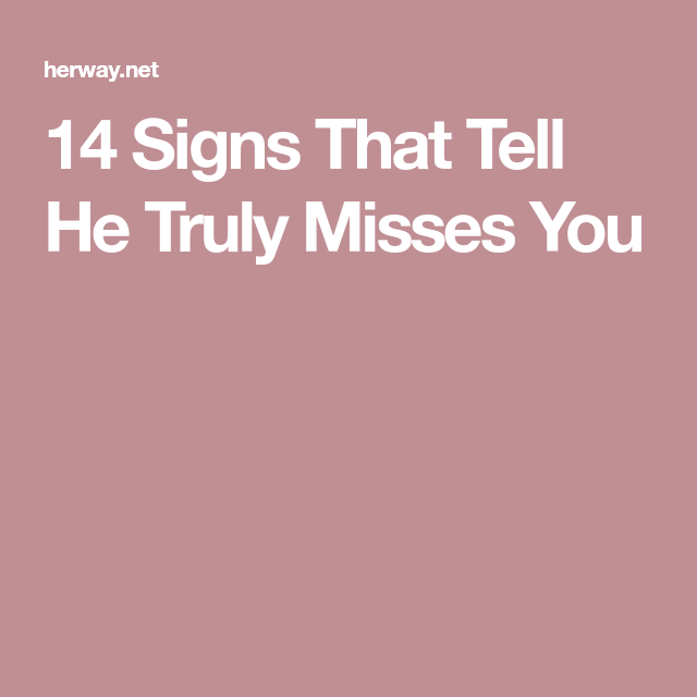 14 Signs That Tell He Truly Misses You   Does he miss me