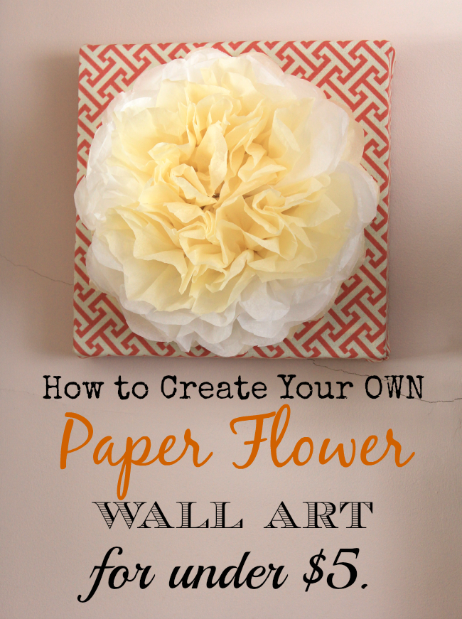 Create Your Own Paper Flower Wall Art for Under $5. | Flower, Create ...