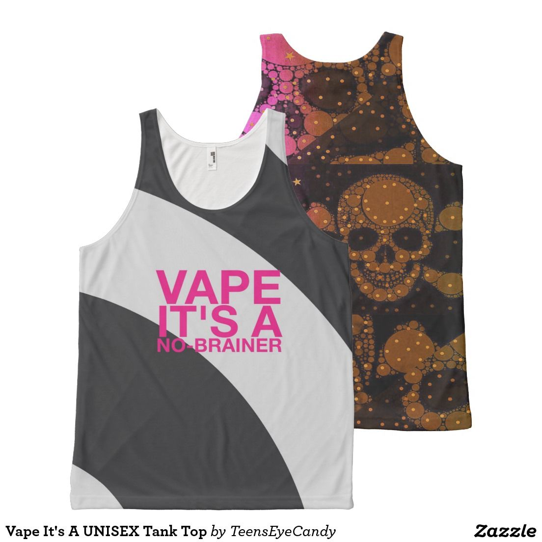 Vape It's A UNISEX Tank Top #vape #zazzle #teenseyecandy #fashion