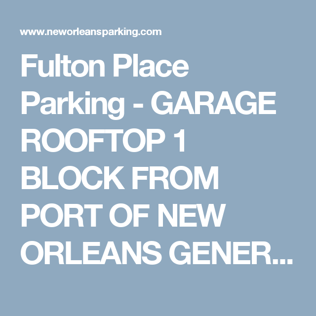Fulton Place Parking - GARAGE ROOFTOP 1 BLOCK FROM PORT OF NEW ... on fulton kentucky, fulton california, fulton texas,