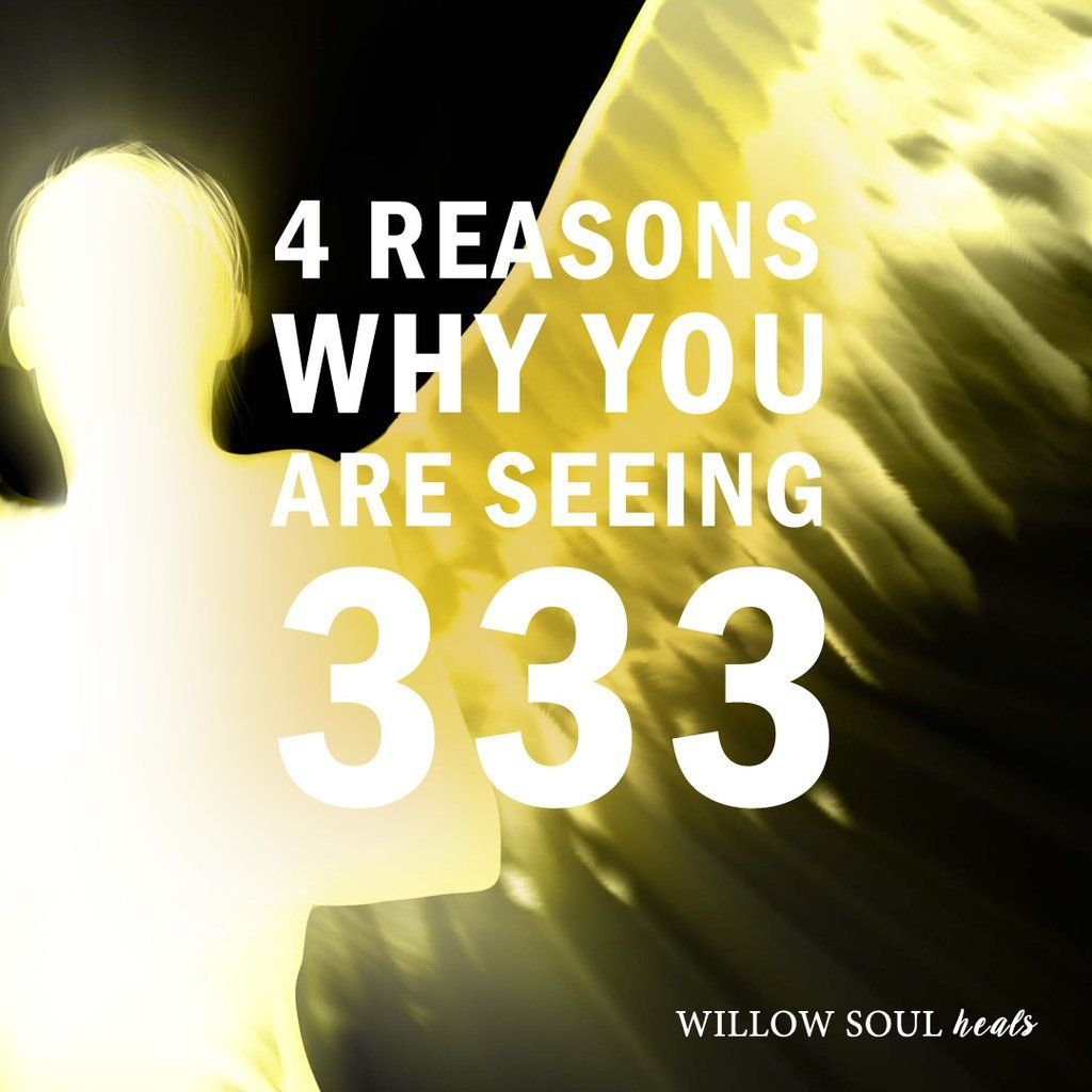 4 Reasons Why You Are Seeing 3 33 The Meaning Of 333 Angel Number Meanings Angel Numbers Number Meanings