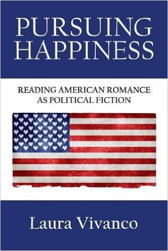 Pursuing happiness : reading American romance as political fiction / Laura Vivicano - Penrith (California) : Humanities-Ebook, cop. 2016