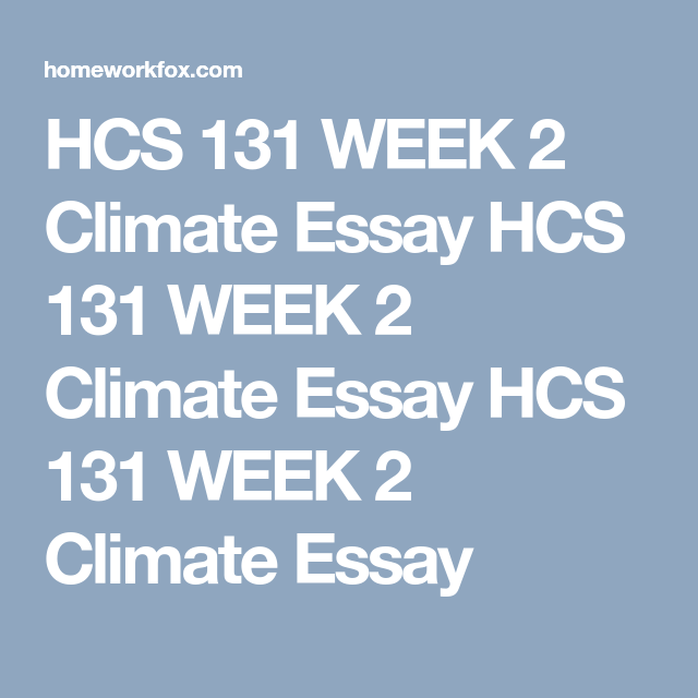 Secondary School English Essay Hcs  Week  Climate Essay Hcs  Week  Climate Essay Hcs  Week  Climate  Essay  Homeworkfoxcom Answer  Pinterest  Apa Guidelines  Essays On Health Care Reform also Essays On Science And Technology Hcs  Week  Climate Essay Hcs  Week  Climate Essay Hcs   Persuasive Essay Sample Paper
