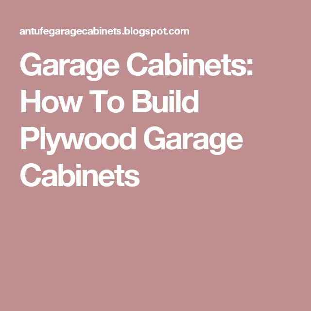 Plywood Garage Cabinet Plans: Garage Cabinets: How To Build Plywood Garage Cabinets