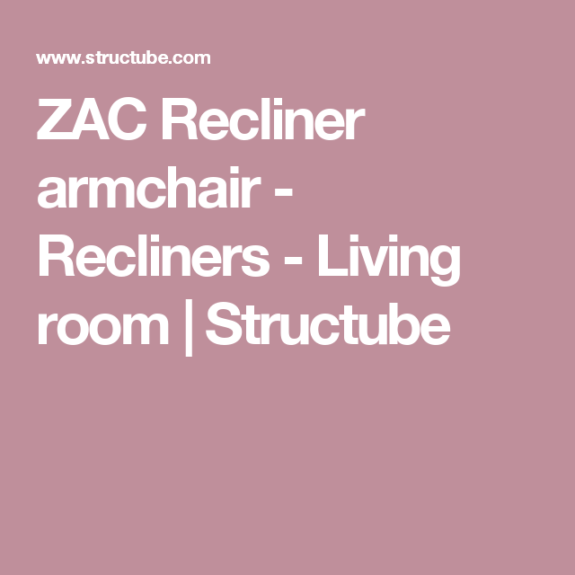 ZAC Recliner armchair   Recliner armchair, Recliner and Armchairs