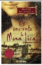 """El secreto de Mona Lisa de Jeanne Kalogridis, Ed. DeBolsillo. """"La apasionante vida de la mujer que inspiró La Gioconda, en una intrigante trama llena de amor, traición y luchas de poder. La joven y hermosa Lisa di Gherardini es conducida por su padre al palacio Médici, donde la espera Lorenzo el Magnífico. Allí conoce a Leonardo da Vinci, con..."""" Feu un tastet http://image.casadellibro.com/capitulos/9788483468159.pdf"""