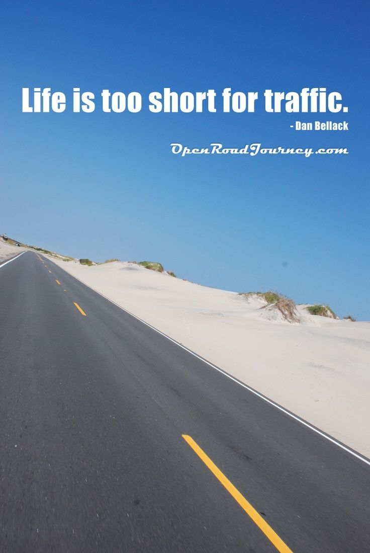 Motorcycle Quotes We Love Life Is Too Short For Traffic Open