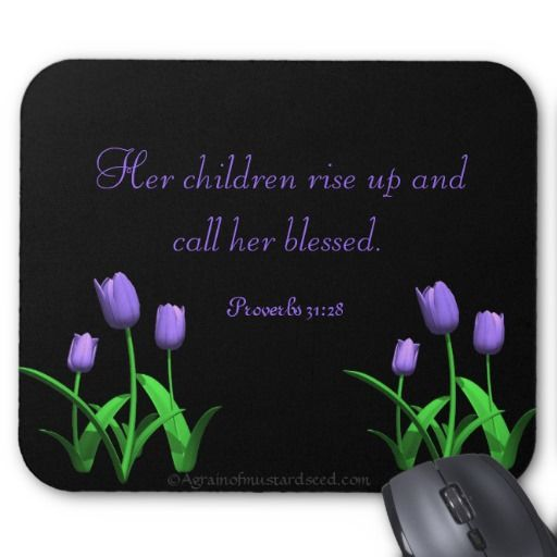 Her children call her blessed Mother's Day Quotes Mouse Pads #Agrainofmustardseed #getWithTheWORD