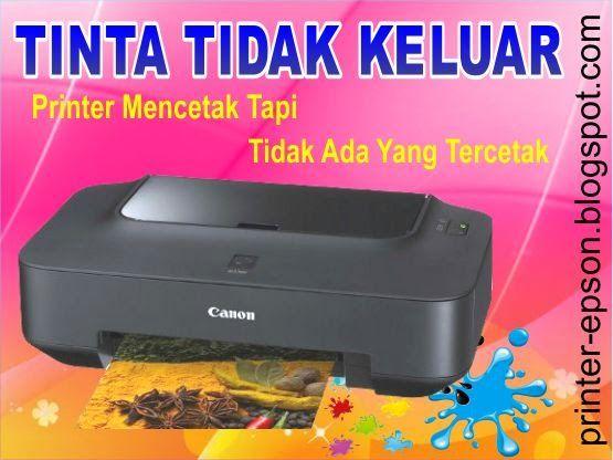 Printer Mencetak Tapi Tidak Ada Yang Tercetak
