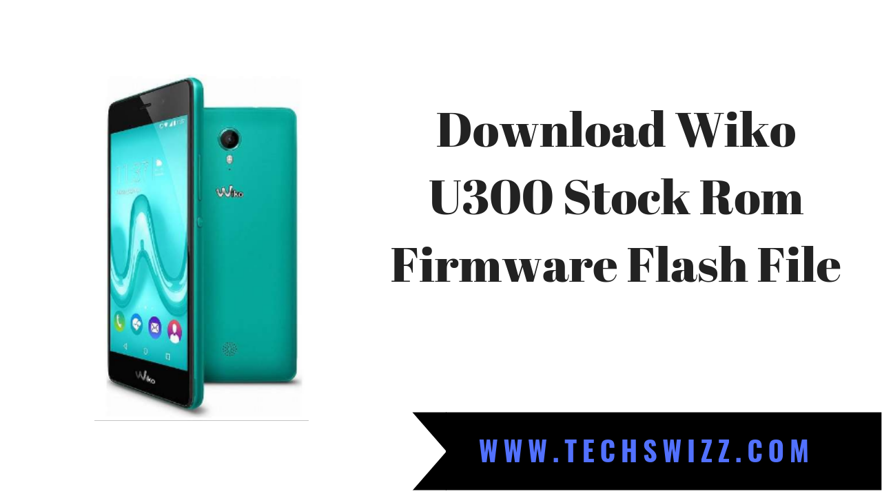Download Wiko U300 Stock Rom Firmware Flash File | Stock Rom