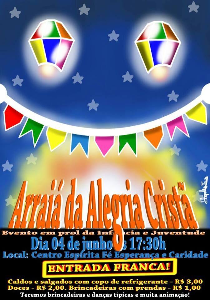Centro Espírita Fé Esperança e Caridade Convida para o seu Arraiá da Alegria Cristã - Nova Iguaçu - RJ - http://www.agendaespiritabrasil.com.br/2016/06/06/centro-espirita-fe-esperanca-e-caridade-convida-para-o-seu-arraia-da-alegria-crista-nova-iguacu-rj/