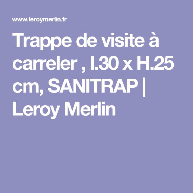 Trappe De Visite à Carreler L 30 X H 25 Cm Sanitrap Leroy