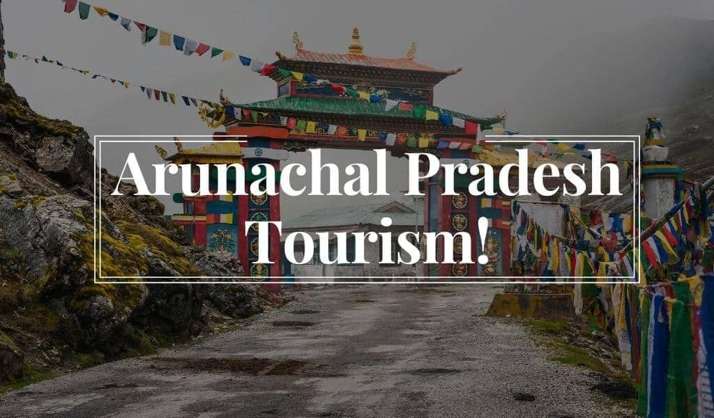 Arunachal Pradesh Tourism in 2020 Tourism, Cool places