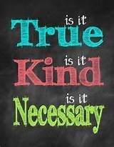 ... Printable Poster – Is it True? Is it Kind? Is it Necessary? More