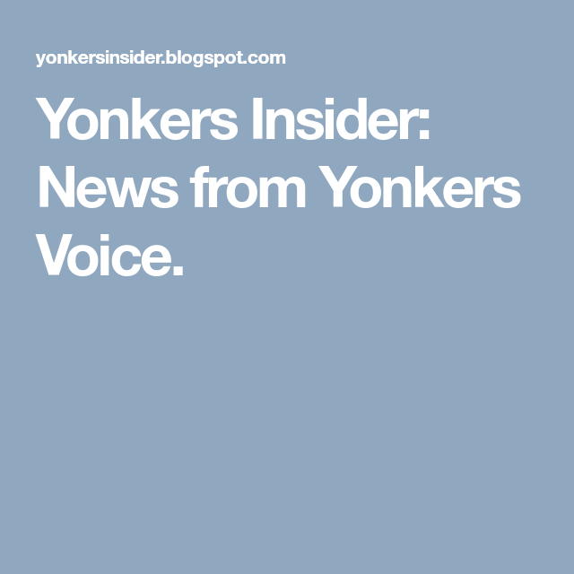 Yonkers Insider News From Yonkers Voice The Voice